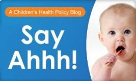 Say_Ahhh_A_Childrens_Health_Policy_Blog