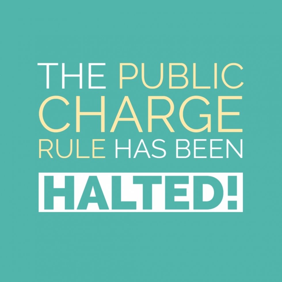 Great news, the Public Charge rule has been halted!